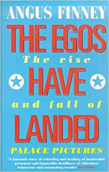 Book The Egos Have Landed: Rise and Fall of Palace Pictures