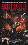 img - for Execution Hour (Warhammer 40,000) book / textbook / text book