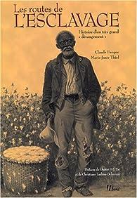 Les routes de l'esclavage : Histoire d'un très grand 'dérangement' par Claude Fauque