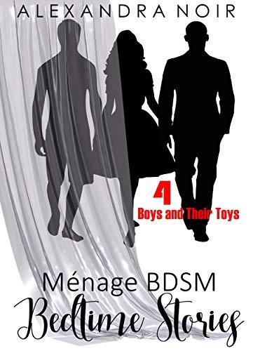 Boys And Their Toys A Mfm Bdsm Menage Story Alexandra Noirs Bdsm Short Stories
