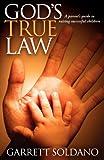 God's True Law: A Parent's Guide to Raising
