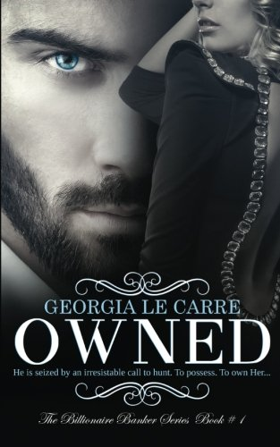 Owned (The Billionaire Banker Series) (Volume 1)