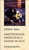 Emotionnel masculin et remèdes de Bach par Ball