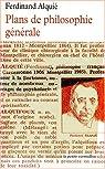 Plans de philosophie générale par Alquié