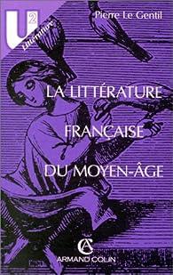 La Littérature française du moyen- âge par Pierre Le Gentil
