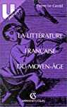 La Littérature française du moyen- âge par Le Gentil