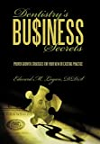 Dentistry's Business Secrets, Edward M. Logan, 1452025711