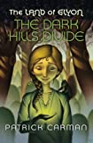img - for The Land of Elyon #1 The Dark Hills Divide (Volume 1) book / textbook / text book
