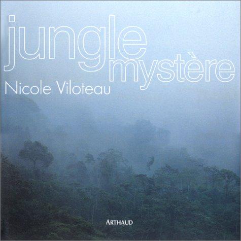 Jungle mystère Relié – 30 octobre 2000 Nicole Viloteau Arthaud 2700312929 RO80122083