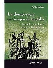 La democracia en tiempos de tragedia: Asamblea ateniense y subjetividad política