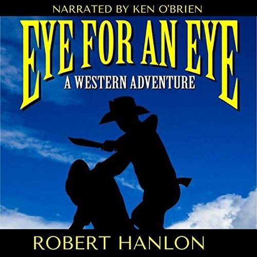 Eye for an Eye: A Western Adventure