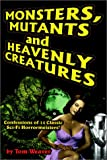 Monsters, Mutants and Heavenly Creatures: Confessions of 14 Classic Sci-Fi/Horrormeisters!