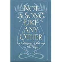 Not a Song Like Any Other: An Anthology of Writings by Mori Ogai