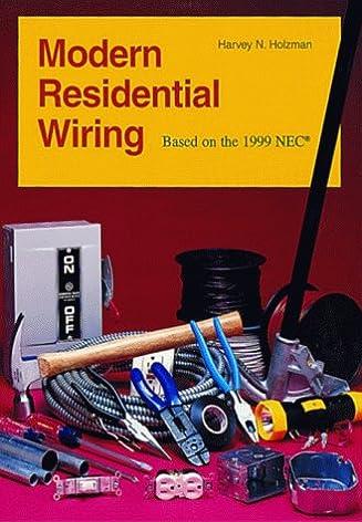 modern residential wiring based on the 1999 nec harvey n holzman rh amazon com modern residential wiring 2018 modern residential wiring workbook answers