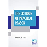 The Critique Of Practical Reason: Translated By Thomas Kingsmill Abbott