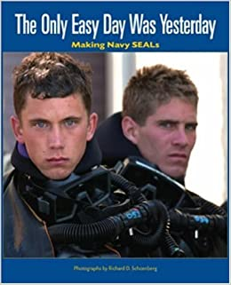 The Only Easy Day Was Yesterday...Really? - NAVYSEAL.com |The Only Easy Day Was Yesterday Book