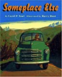 Someplace Else, Carol P. Saul and Barry Root, 0689802730