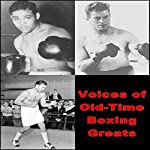 Voices of Old-Time Boxing Greats | Joe Louis,Max Schmeling,Jess Willard,Gene Tunney,Tommy Farr