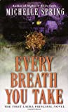 Every Breath You Take, Michelle Spring, 0345435486