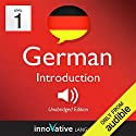 Learn German - Level 1: Introduction to German, Volume 1: Lessons 1-25: Introduction German #1 Hörbuch von Innovative Language Learning Gesprochen von: GermanPod101.com