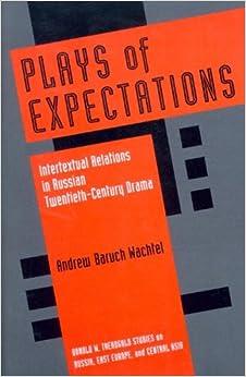 Como Descargar Torrent Plays Of Expectations: Intertextual Relations In Russian Twentieth-century Drama De PDF A PDF