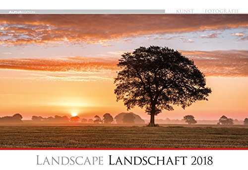 Die Kunst der Fotografie - Landschaft 2018 - Bildkalender quer (50 x 34) - Landschaftskalender - Naturkalender