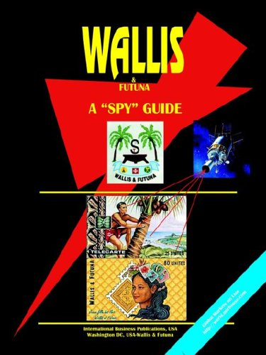 Wallis and Futuna: A Spy Guide (World Country Study Guide Library)