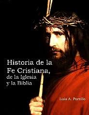 Historia de la Fe Cristiana, de  la  Biblia  &  la  Igl