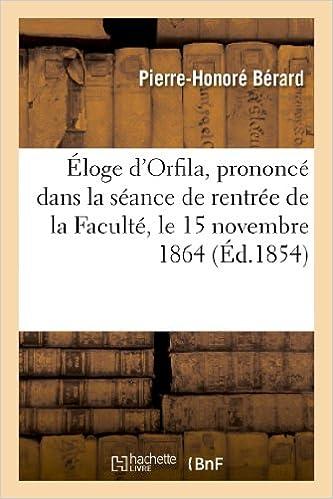 Éloge d'Orfila, prononcé dans la séance de rentrée de la Faculté, le 15 novembre 1864 pdf epub