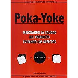 Poka-Yoke: Mejorando LA Calidad Del Producto Evitando Los Defectos by H. Hirano (Tapa dura) oct 1991