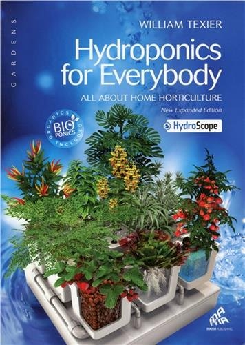 Hydroponics for Everybody: All About Home Horticulture