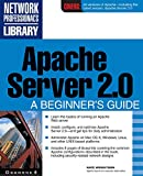 Apache Server 2.0: A Beginner s Guide