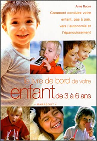 Télécharger en ligne Le Livre de bord de votre enfant de 3 à 6 ans pdf, epub ebook