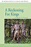 img - for A Reckoning For Kings: A Novel of Vietnam (Wars of the Shannons) book / textbook / text book