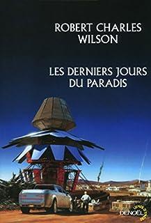 Les derniers jours du paradis : roman, Wilson, Robert Charles