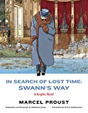 In Search of Lost Time: Swann's Way: A Graphic Novel