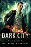 Dark City (The Order of Shadows) (Volume 1) by  Kit Hallows in stock, buy online here