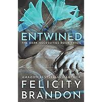 Entwined: (A Dark Romance Kidnap Thriller) (The Dark Necessities Trilogy)