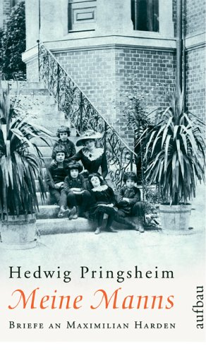 Meine Manns: Briefe an Maximilian Harden 1900-1922 (Aufbau-Sachbuch)