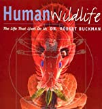 Human Wildlife: The Life That Lives on Us