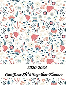 Csi Calendar 2020 Get Your Sht Together Planner 2020 2024 8x11: 60 Months Calendar