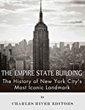 The Empire State Building: The History of New York City's Most Iconic Landmark