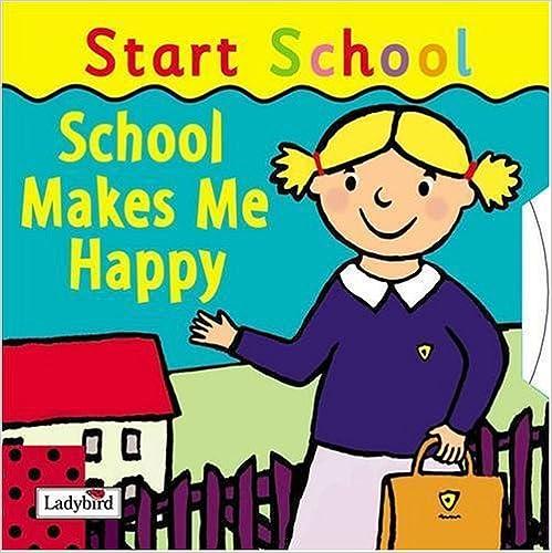 Ladybird - School Makes Me Happy: Start School
