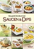 Das große Handbuch der Saucen & Dips