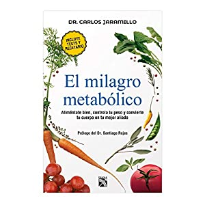 El milagro metabólico del Dr. Carlos Alberto Jaramillo | Letras y Latte - Libros en español