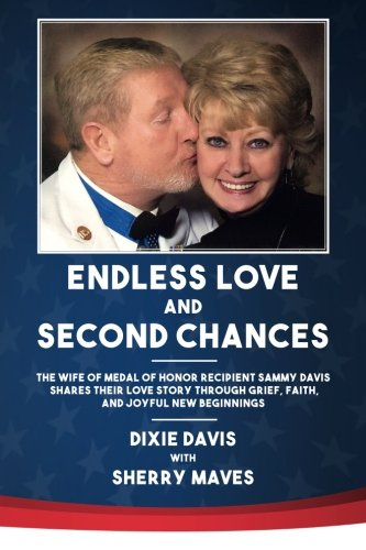 Audiobook cover from Endless Love and Second Chances: The wife of Medal of Honor recipient Sammy Davis shares their love story through grief, faith, and joyful new beginnings by Dixie Davis