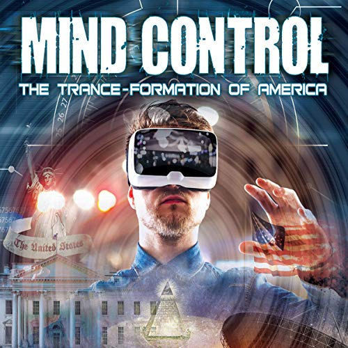 Mind Control: The Trance-Formation of America (Cathy O Brien Trance Formation Of America)