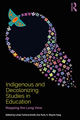 Indigenous and Decolonizing Studies in Education: Mapping the Long View (Layla Text)