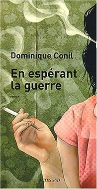 En espérant la guerre par Dominique Conil