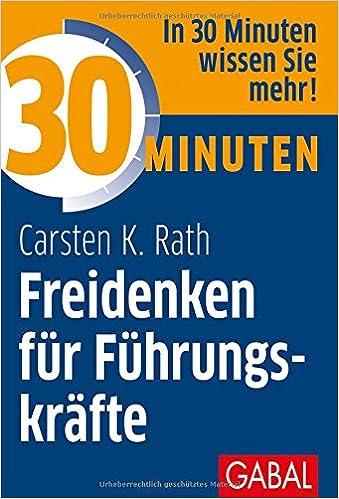 Cover des Buchs: 30 Minuten Freidenken für Führungskräfte